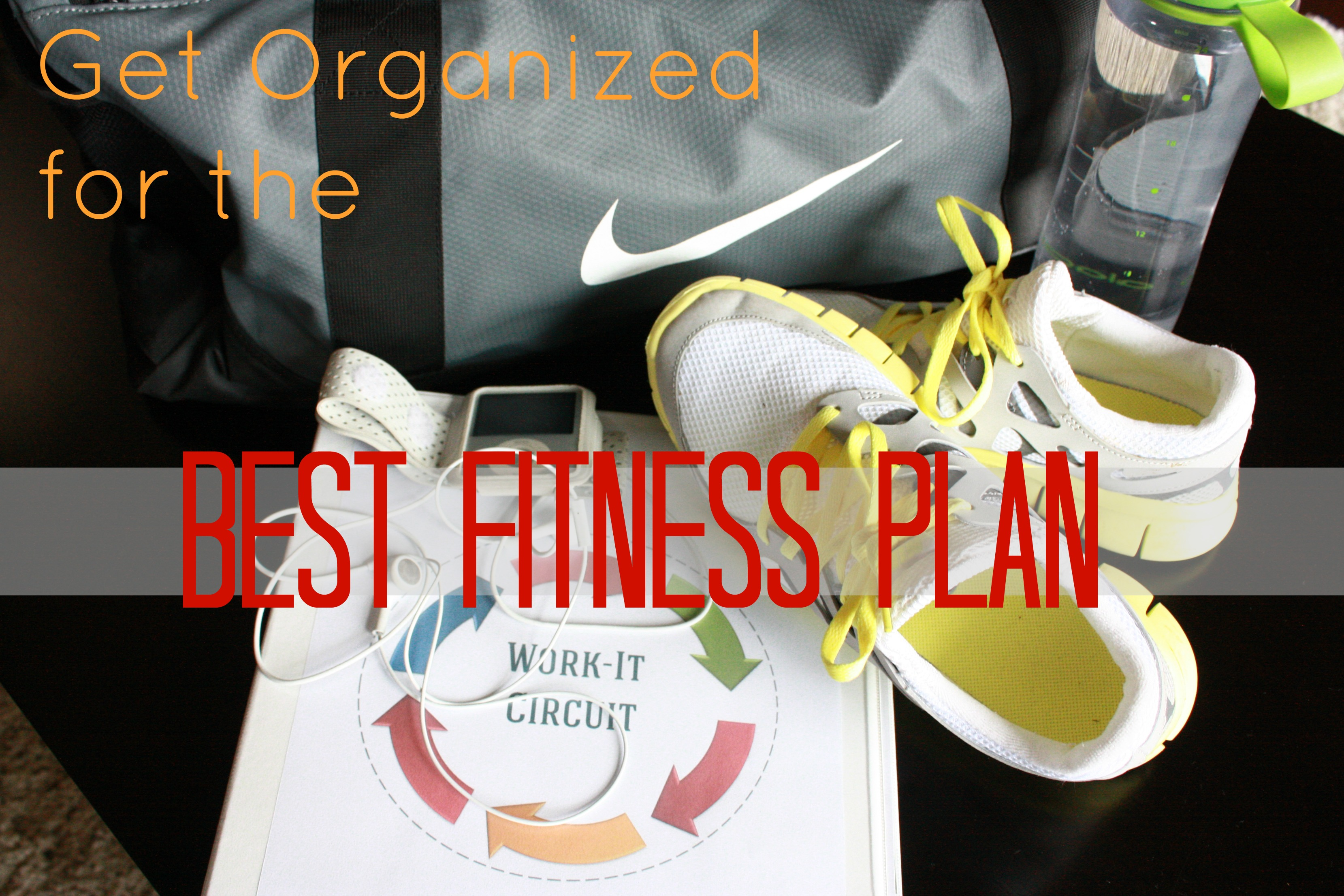 Be Organized to Be Fit
