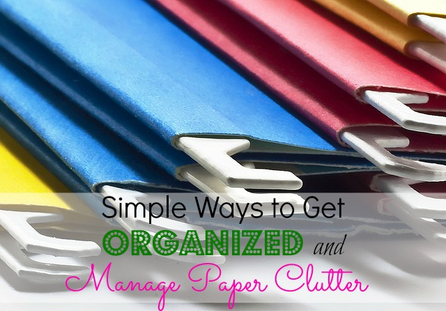 Get Organized and Manage Paper Clutter Simply
