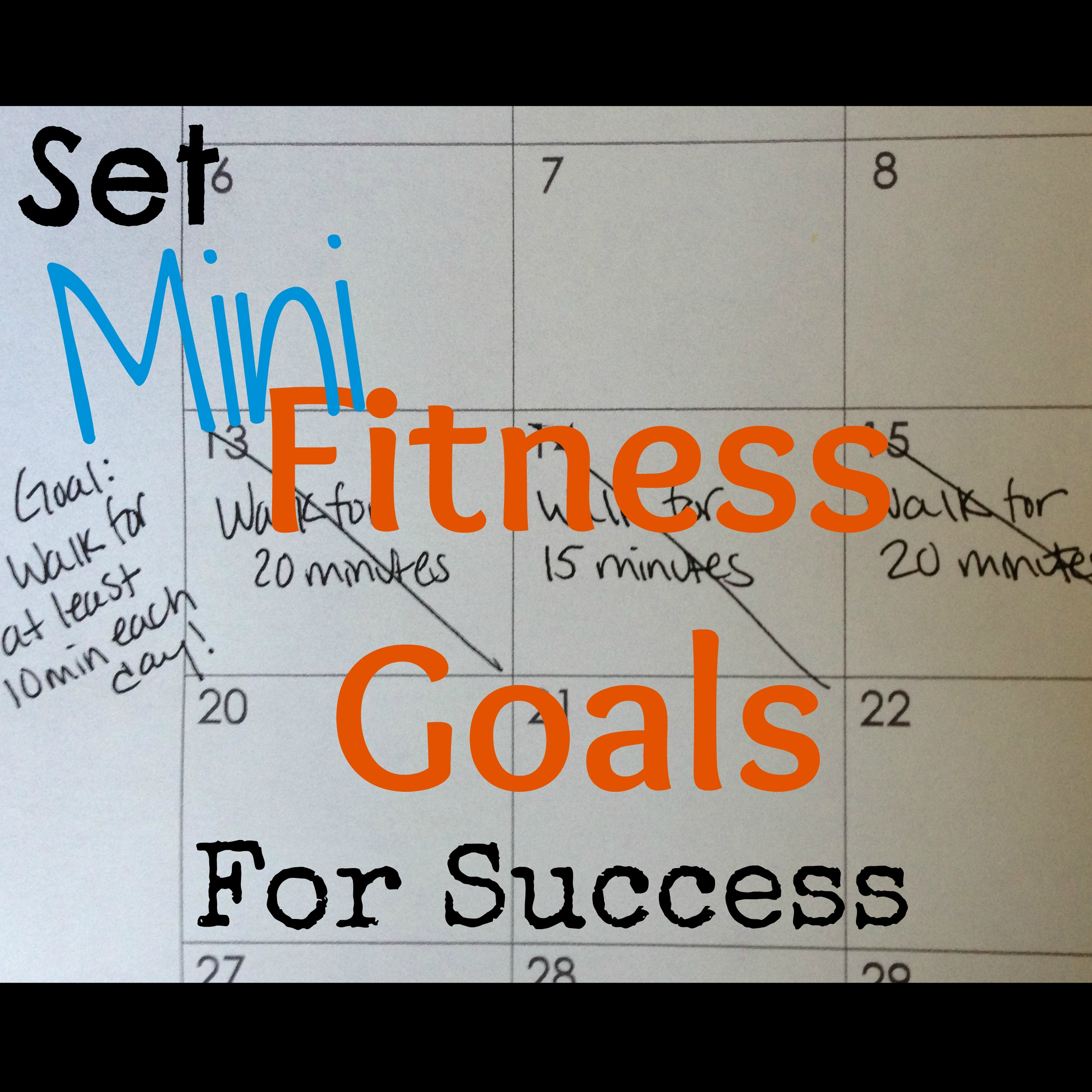 The Importance of Setting Mini Fitness Goals for Success – Fitness Goals Worksheet