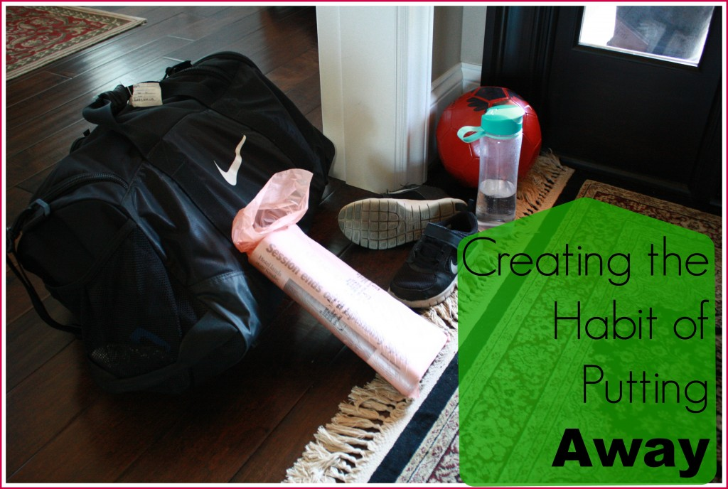 Creating the Habit of Putting Away
