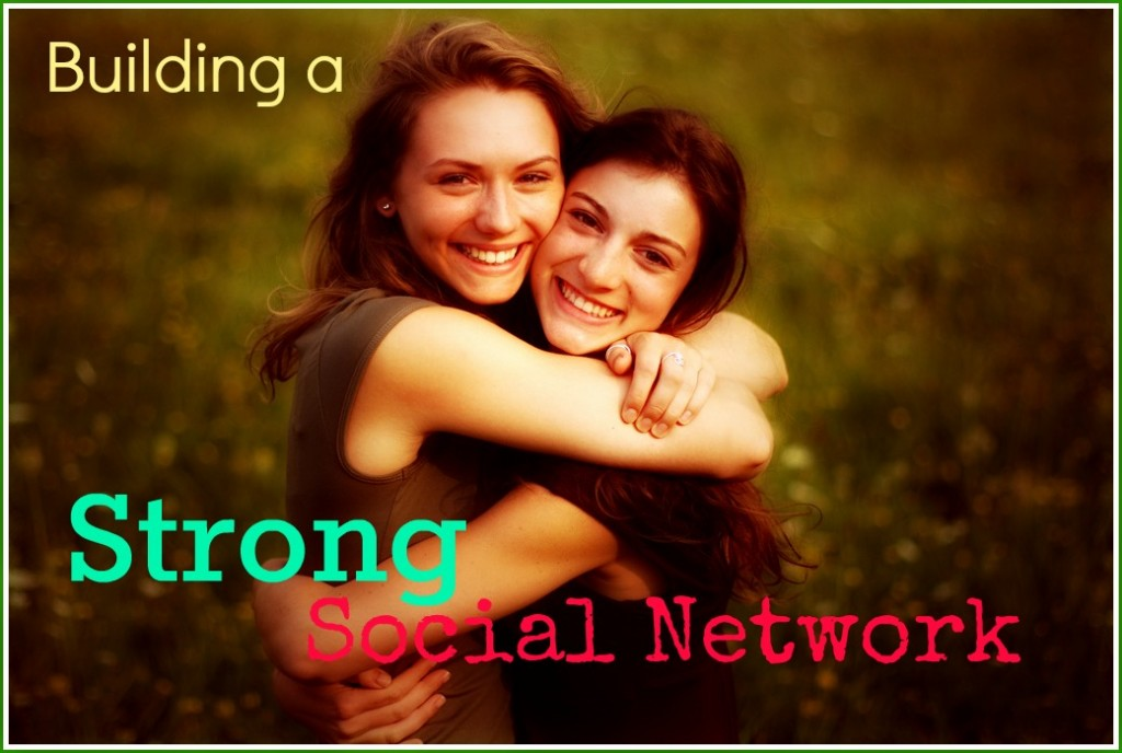 Building a Strong Social Network