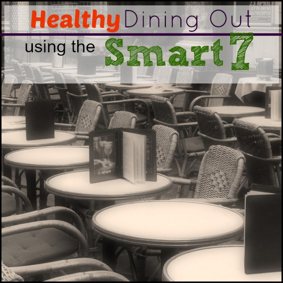Healthy Dining Out using the Smart 7