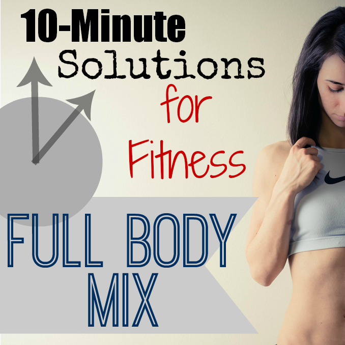 10-Minute Solutions Full Body Mix square