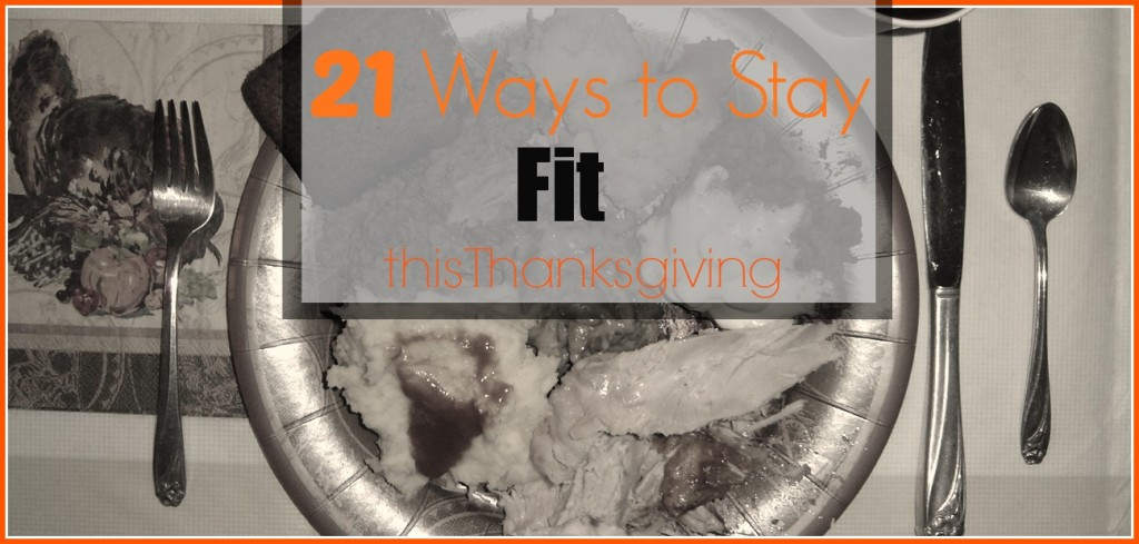 21 Ways to Stay Fit this Thanksgiving