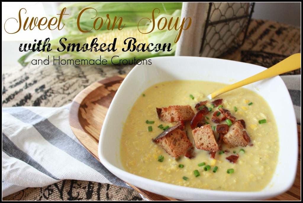 Sweet Corn Soup with smoked bacon and homemade croutons