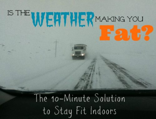 Is the Weather Making You Fat? 10-Minute Fitness Solution
